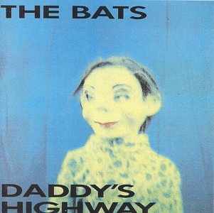 BATS, THE DADDY S HIGHWAY