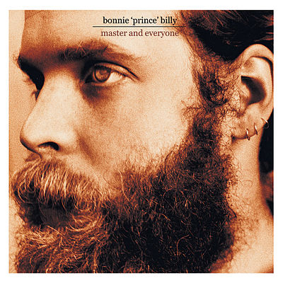 BONNIE PRINCE BILLY MASTER AND EVERYONE