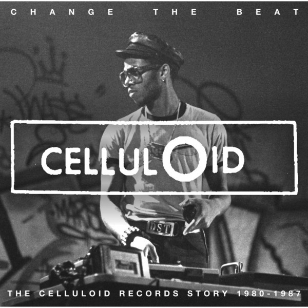CHANGE THE BEAT CELLULOID RECORDS STORY