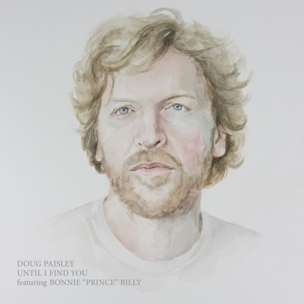 DOUG PAISLEY FEAT. BONNIE PRINCE BILLY  UNTIL I FIND YOU