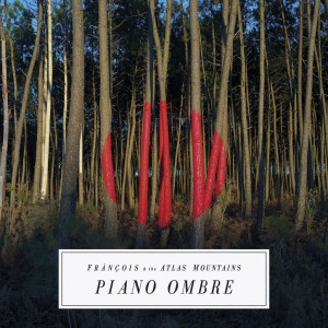 francois-and-the-altlas-mountains-piano-ombre