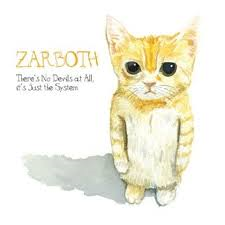 ZARBOTH THERE IS NO DEVIL AT ALL, IT IS JUST THE SYSTEM