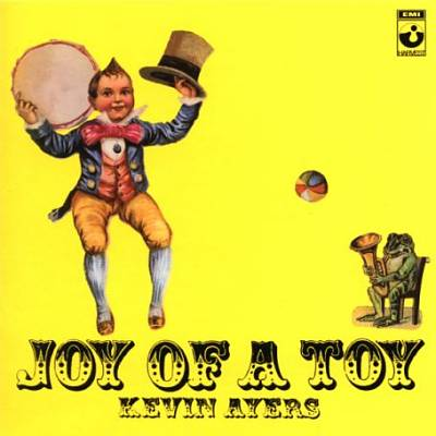 AYERS, KEVIN  JOY OF A TOY