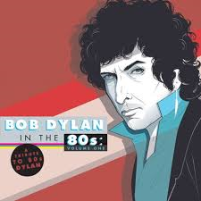 TRIBUTE TO BOB DYLAN IN THE 80S