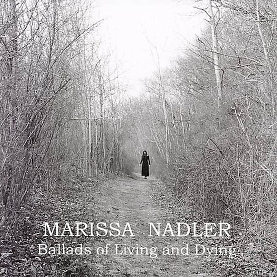 NADLER,MARISSA  BALLADS OF LIVING AND DYING