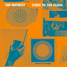 NOTWIST CLOSE TO THE GLASS