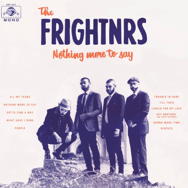 FRIGHTNRS  NOTHING MORE TO SAY