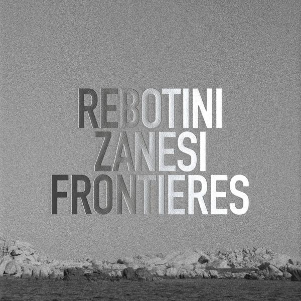 REBOTINI ARNAUD + ZANESI CHRISTIAN FRONTIERES