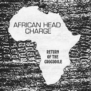 african-head-charge-return-of-the-crocodile