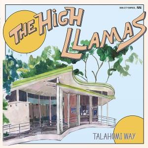 HIGH LLAMAS TALAHOMI WAY
