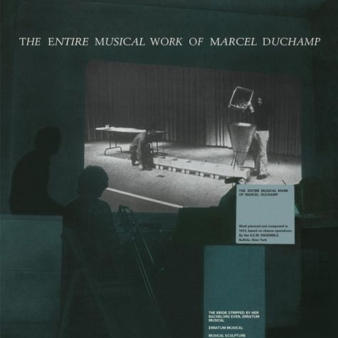 MARCEL DUCHAMP ENTIRE MUSICAL WORK OF MARCEL DUCHAMP
