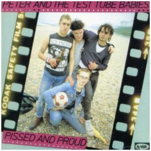 PETER AND THE TEST TUBES BABIES PISSED AND PROUD