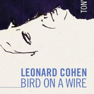 LEONARD COHEN BIRD ON A WIRE