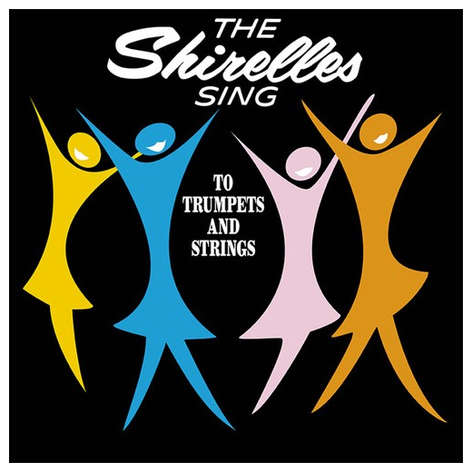 SHIRELLES SING TO TRUMPET AND STRINGS