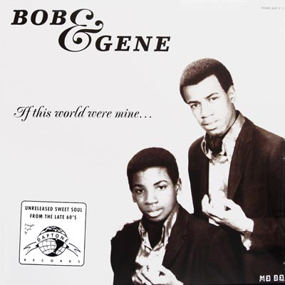 bob and gene if this world were mine