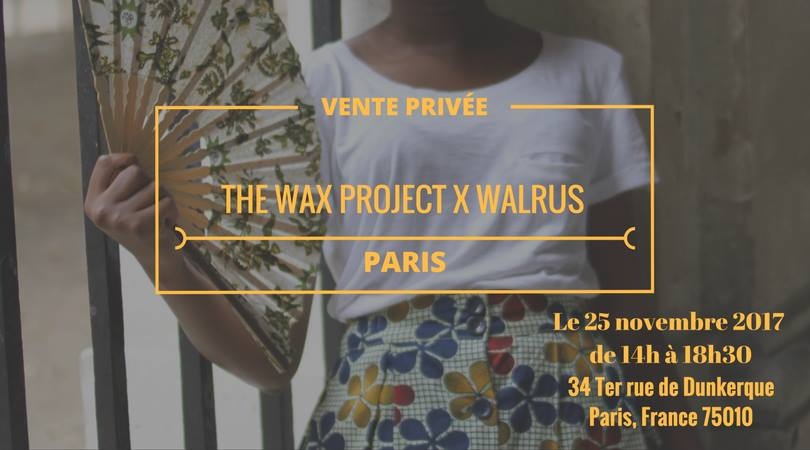 Vente Privée : The Wax Project au Walrus