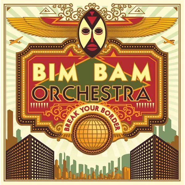 BIM BAM ORCHESTRA BREAK YOUR BORDER