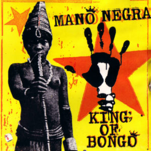 MANO NEGRA KING OF BONGO