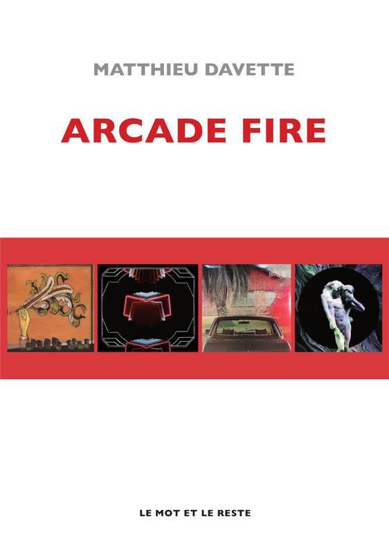 Matthieu Davette présentera sa biographie Arcade Fire (Le mot et le reste) le 17 novembre 2018 à 19h au Walrus