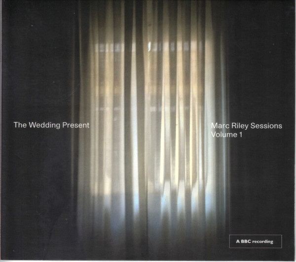 WEDDING PRESENT MARC RILEY SESSIONS VOLUME 1