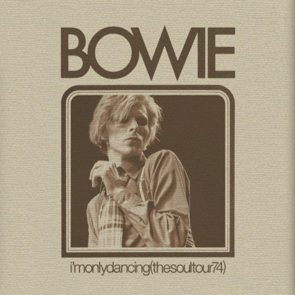 DAVID BOWIE I'M ONLY DANCING (THE SOUL TOUR 74) RSD 2020