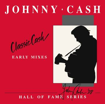 JOHNNY CASH CLASSIC CASH HALL OF FAME SERIES (EARLY MIXES) RSD 2020