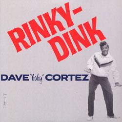 DAVE CORTEZ  RINKY DINK