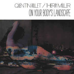 quentin-rollet-thierry-muller-on-your-bodys-landscape