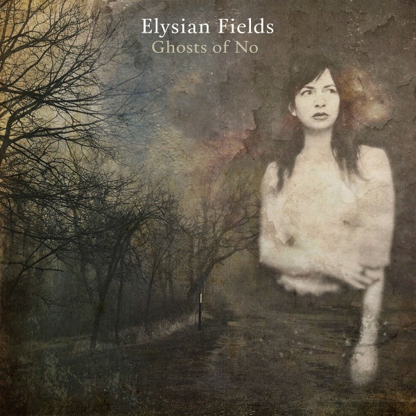 ELYSIAN FIELDS GHOSTS OF NO